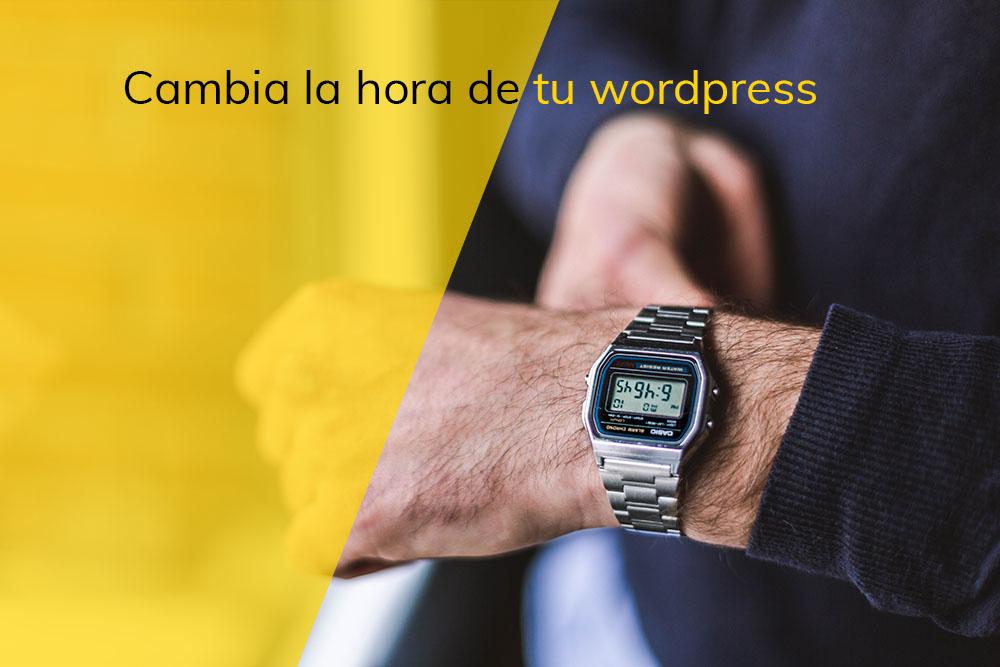 Cambiar la hora de tu WordPress