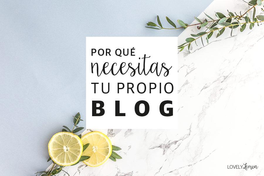 Por qué necesitas tener tu propio blog